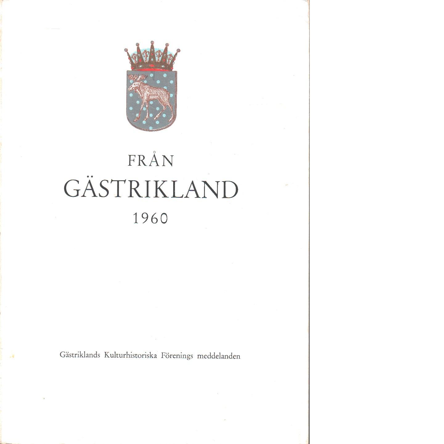 Från Gästrikland 1960 - Gästriklands kulturhistoriska förening