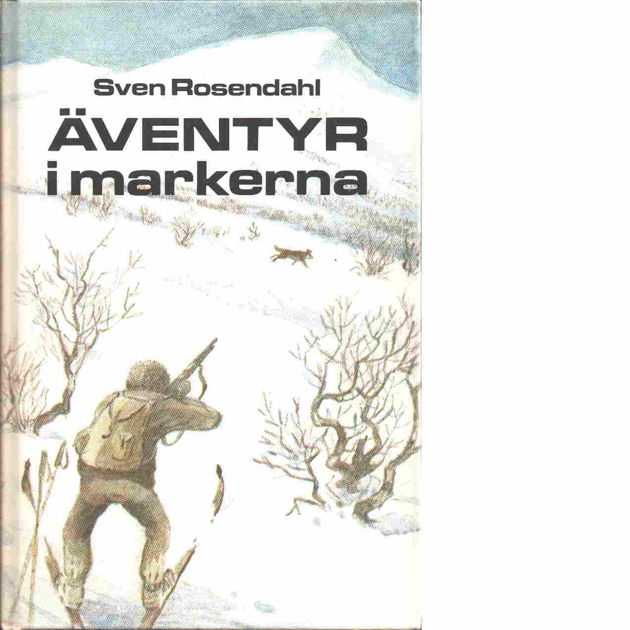 Äventyr i markerna : en bok om djur - Rosendahl, Sven