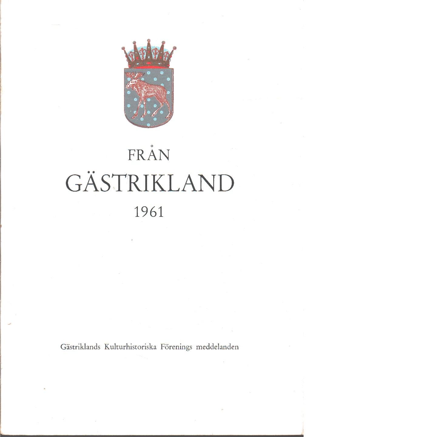 Från Gästrikland 1961 - Gästriklands kulturhistoriska förening