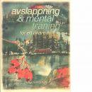 Avslappning & mental träning för ett rikare liv - Johansson, Eva