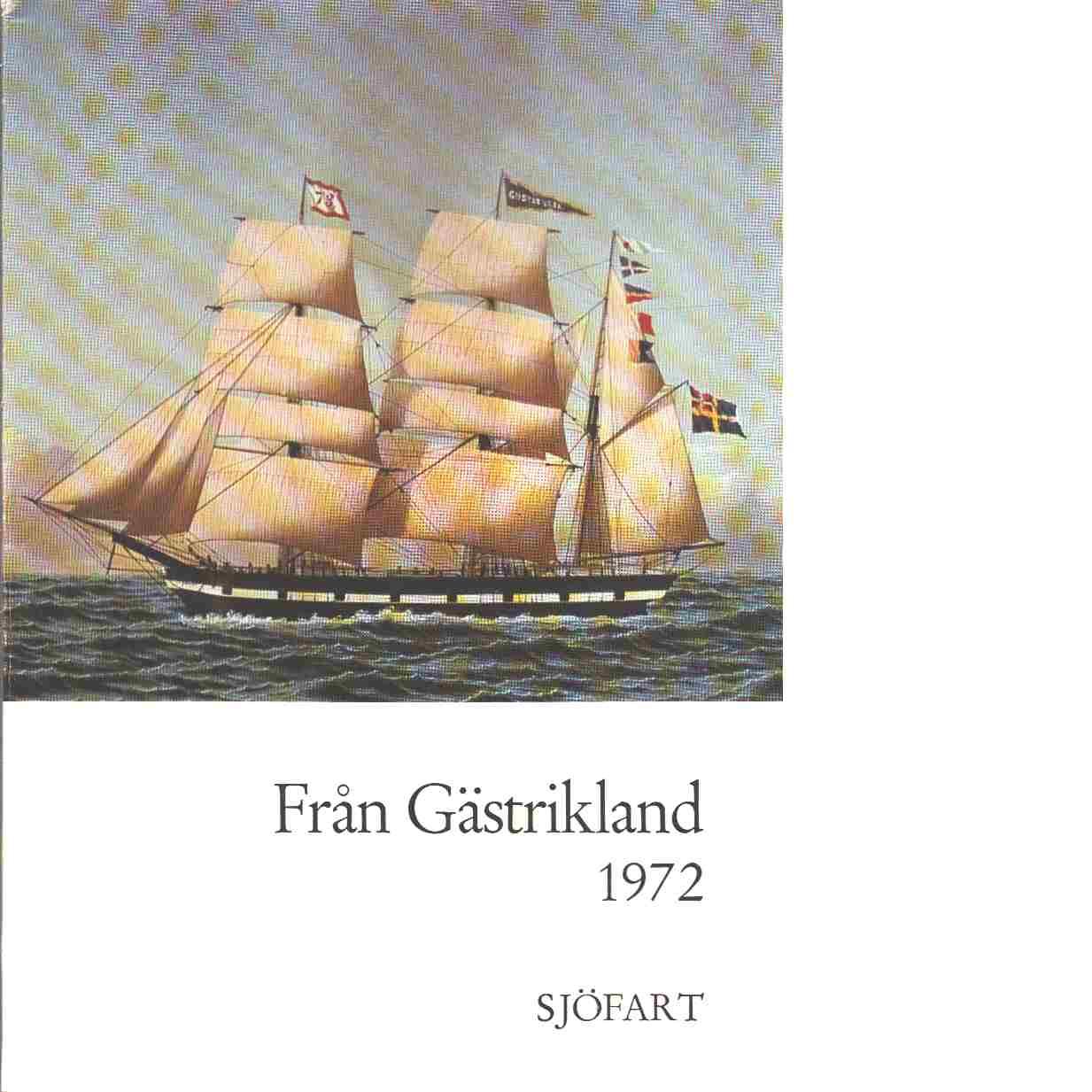 Från Gästrikland 1972 - Gästriklands kulturhistoriska förening