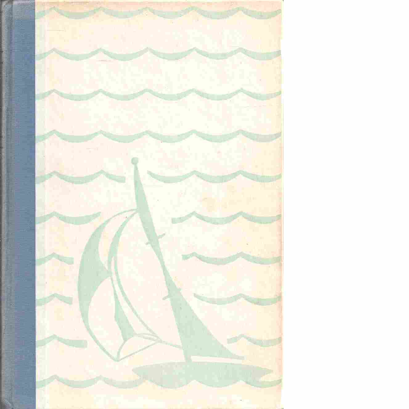 Min bästa seglats : kända seglare berätta - Hedberg, Stig
