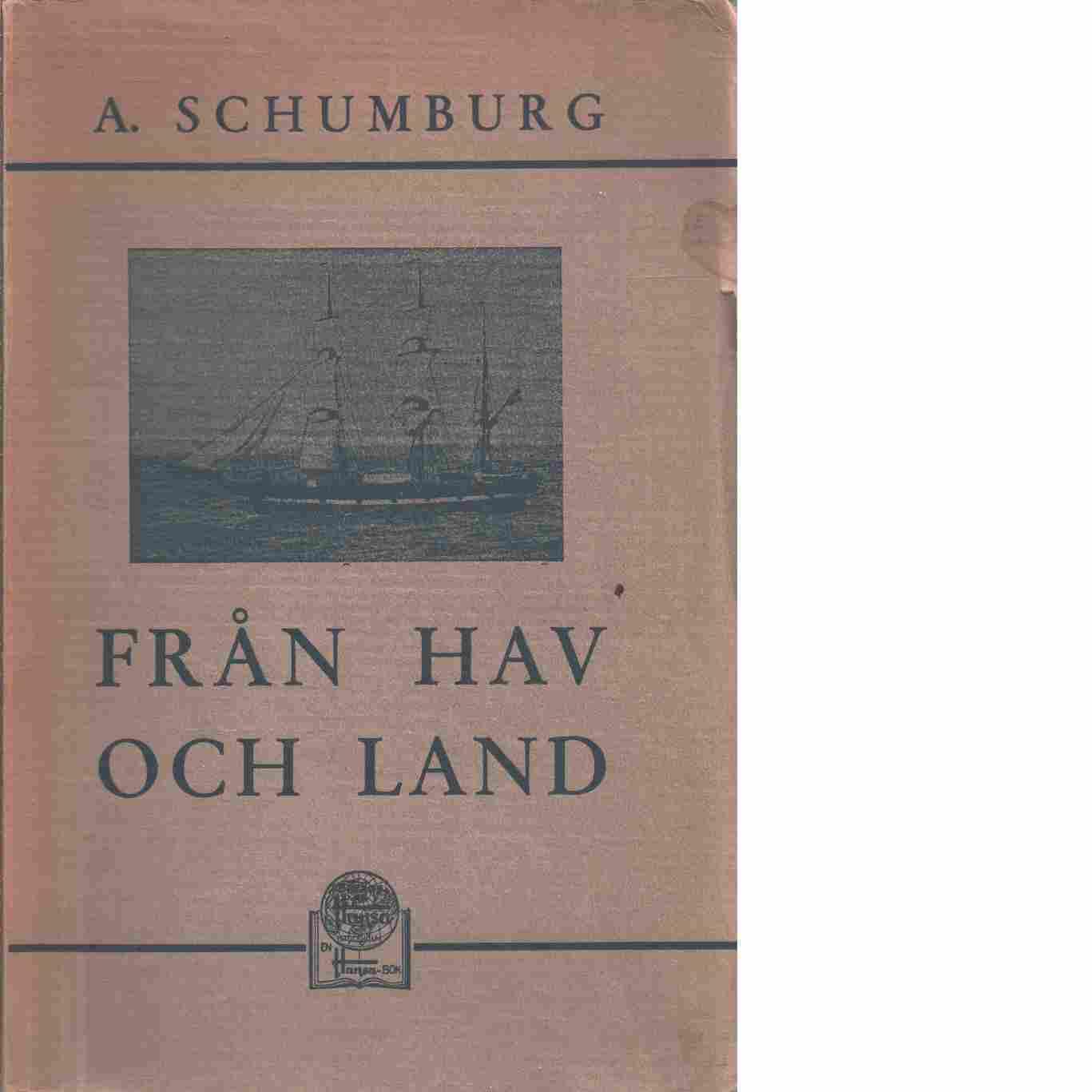 Från hav och land - Schumburg, A