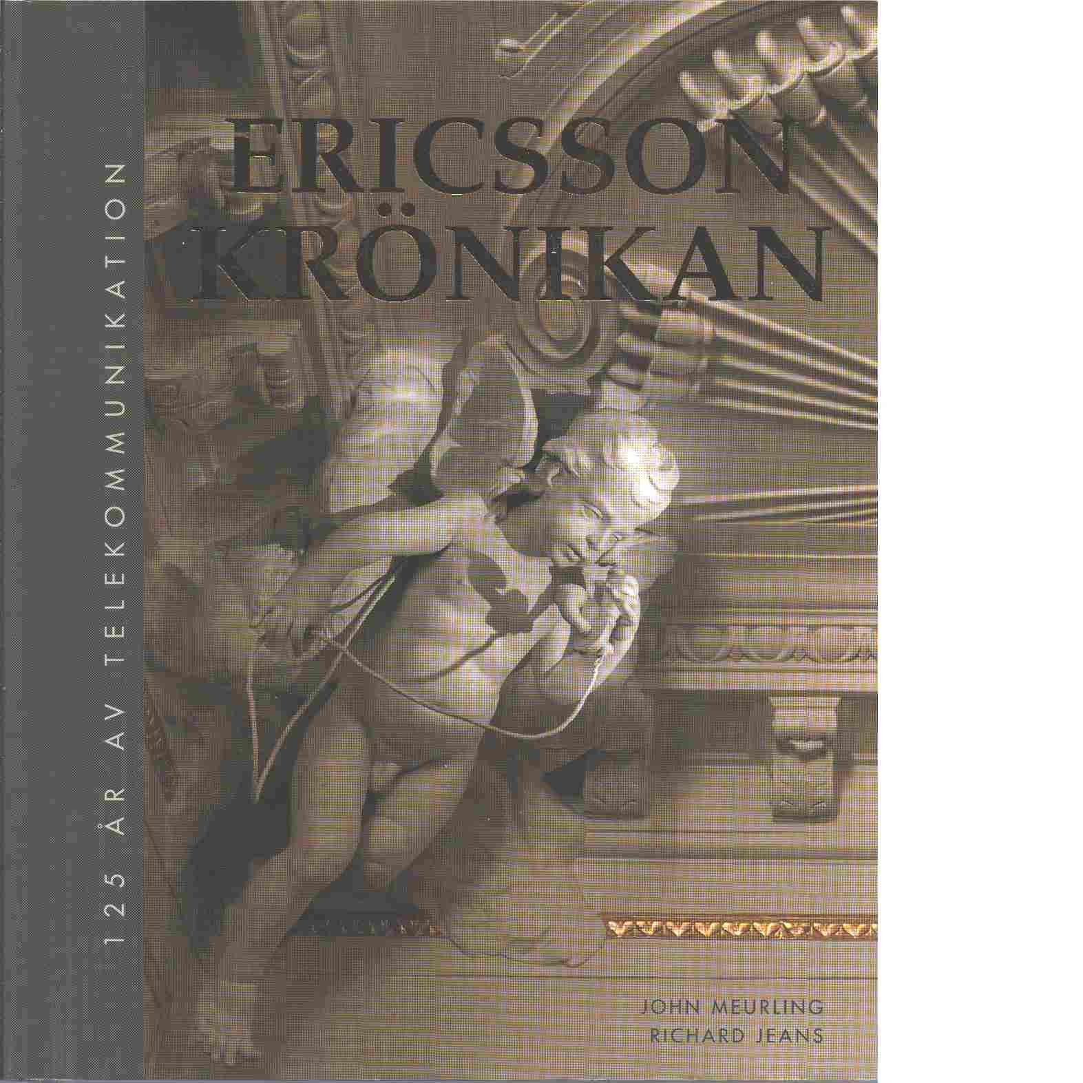 Ericssonkrönikan : 125 år av telekommunikation - Meurling, John och Jeans, Richard