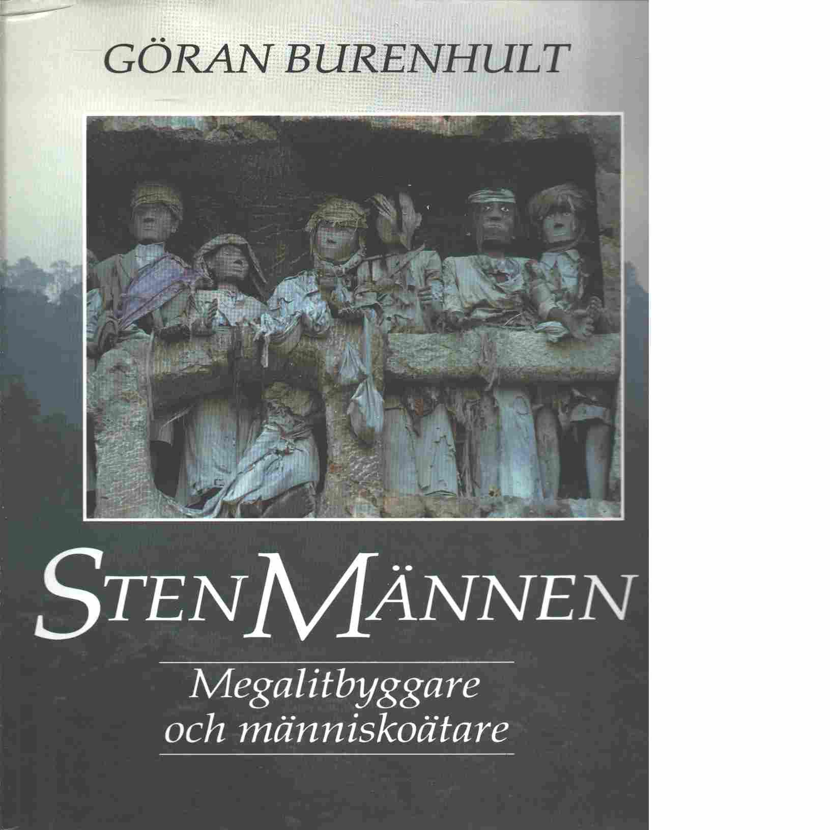 Stenmännen : megalitbyggare och människoätare - Burenhult, Göran