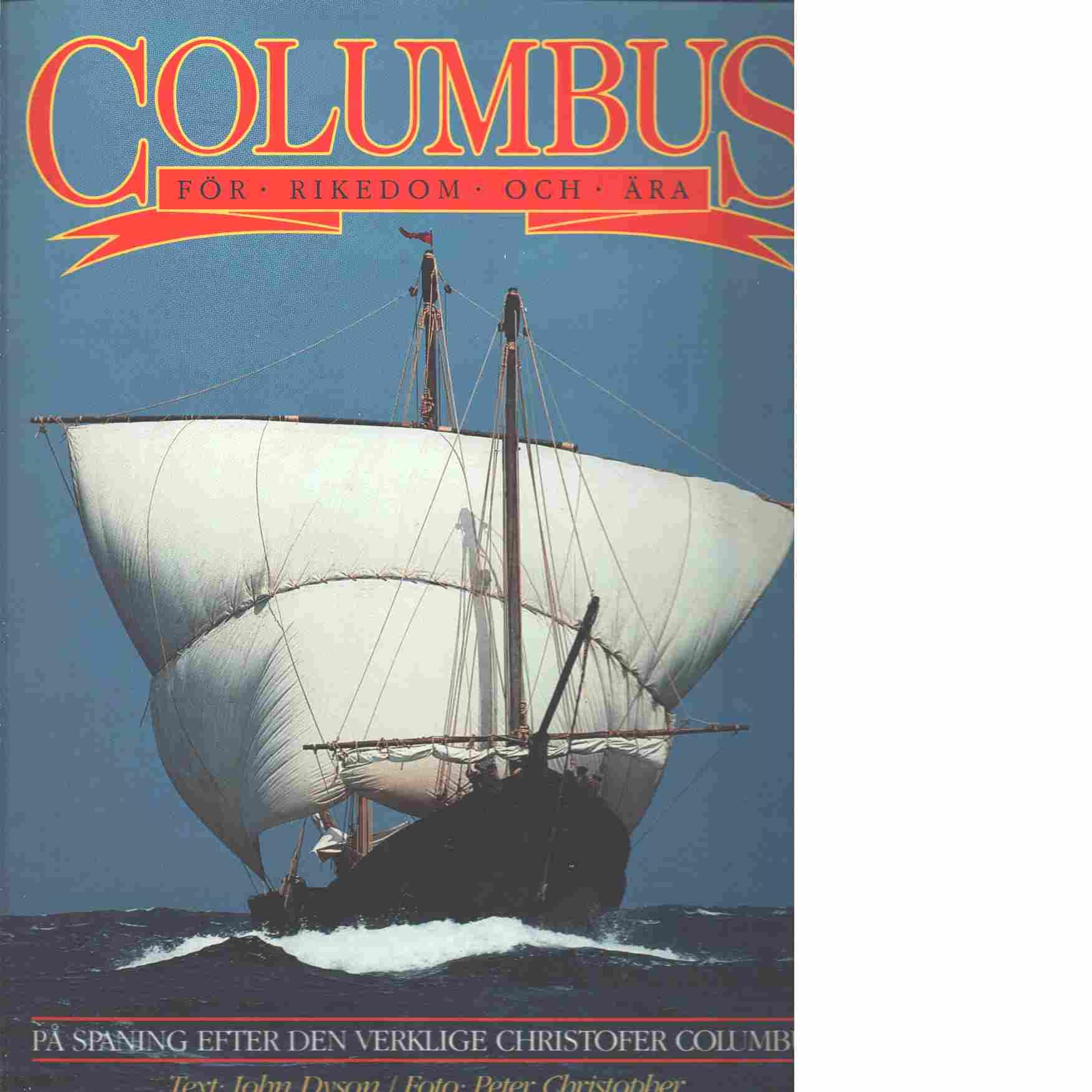 Columbus : för rikedom och ära : [på spaning efter den verklige Christofer Columbus] - Dyson, John