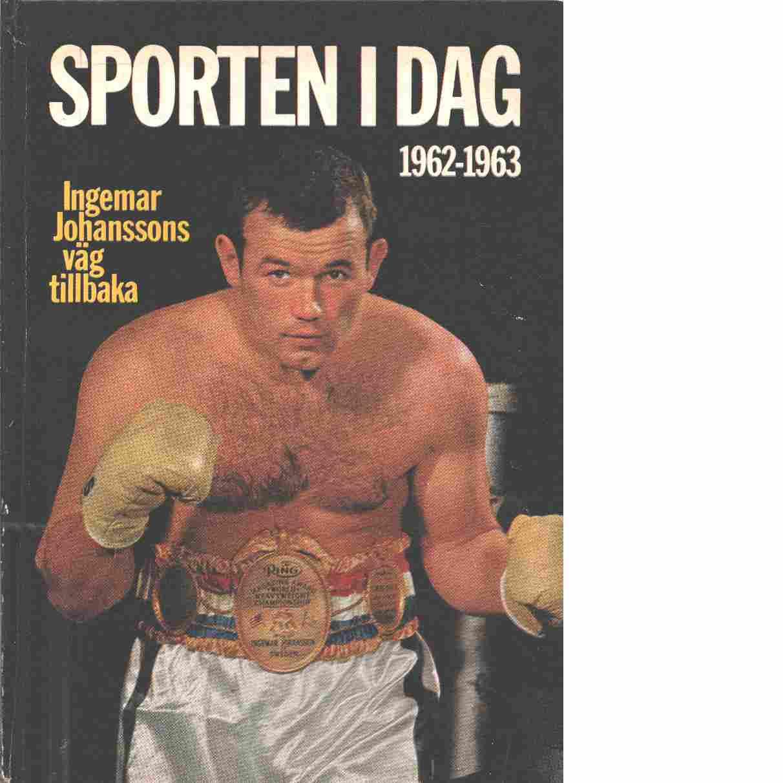 Sporten i dag 1962 - 1963 Ingemar Johanssons väg tillbaka - Red,