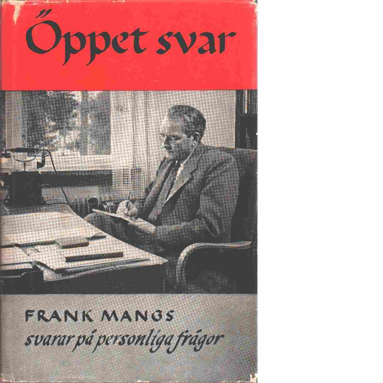 Öppet svar : Frank Mangs svarar på personliga frågor - Mangs, Frank