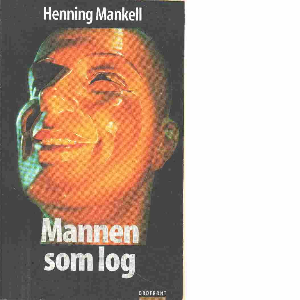 Mannen som log - Mankell, Henning