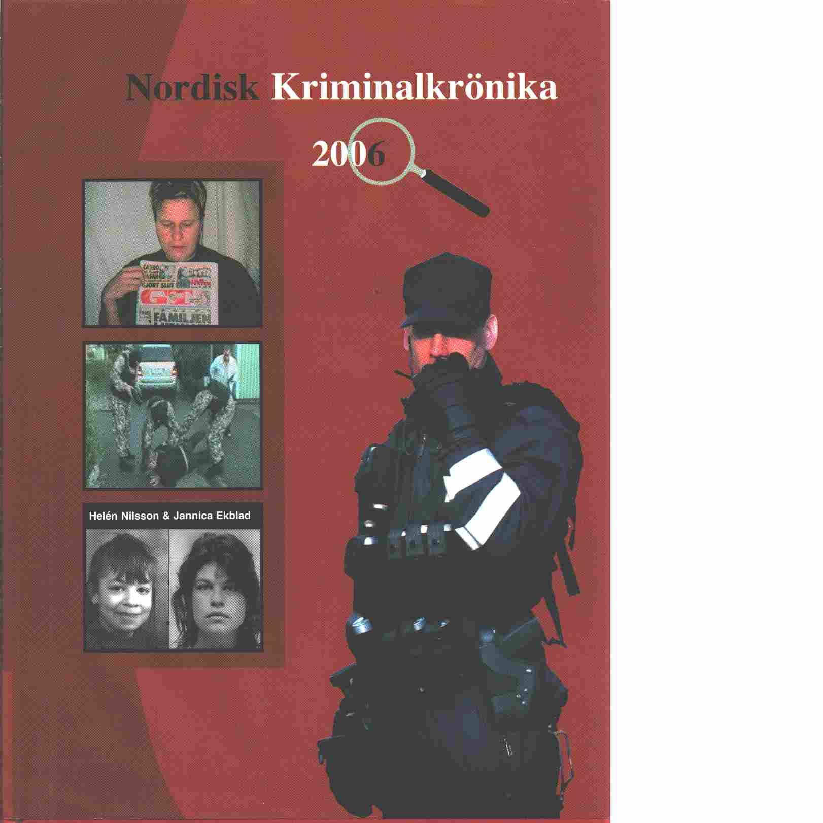 Nordisk kriminalkrönika 2006 - Red. Nordiska polisidrottsförbundet