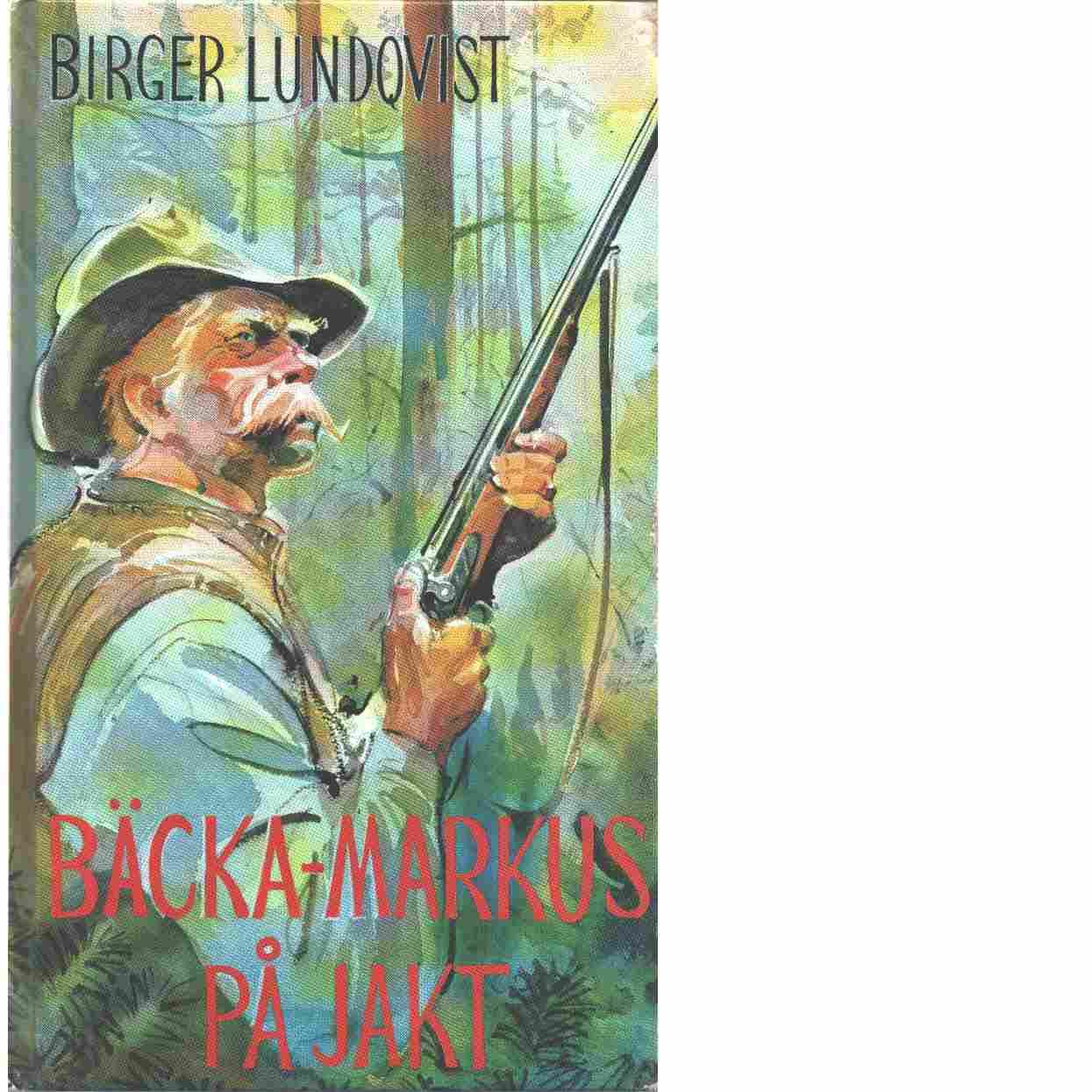 Bäcka-Markus på jakt - Lundqvist, Birger