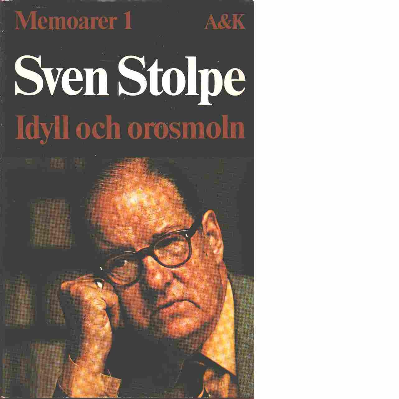 Memoarer. 1, Idyll och orosmoln - Stolpe, Sven