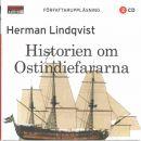Historien om Ostindiefararna [Ljudupptagning] / - Lindqvist, Herman