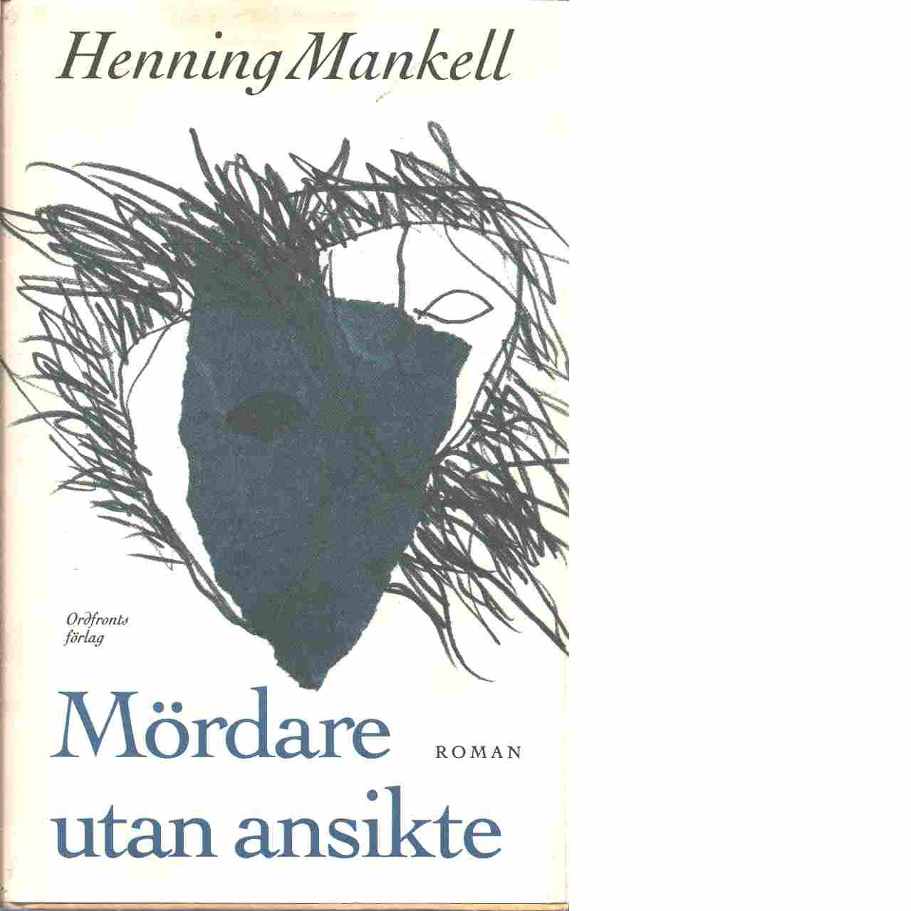 Mördare utan ansikte : roman - Mankell, Henning