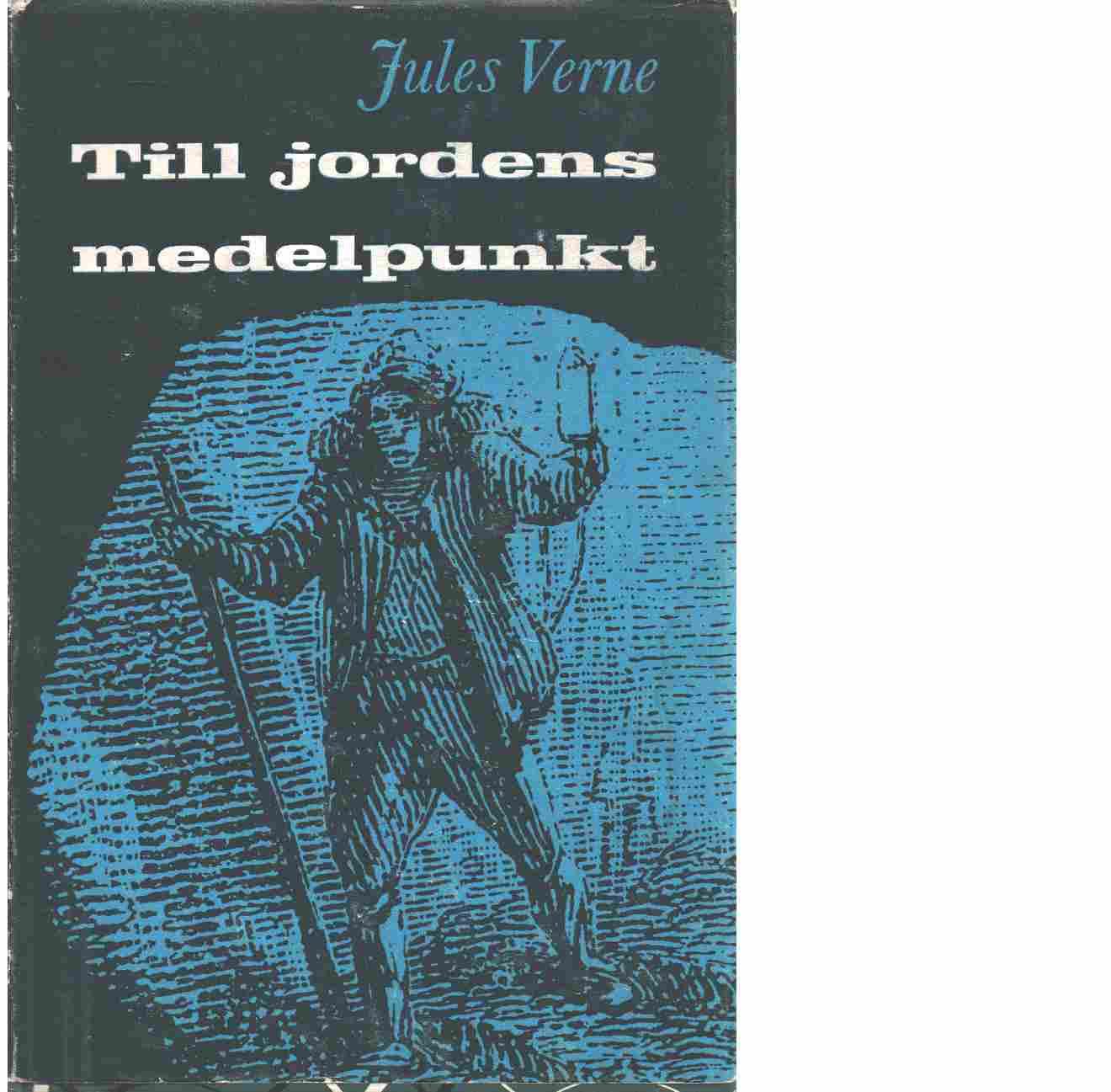 Till jordens medelpunkt - Verne, Jules