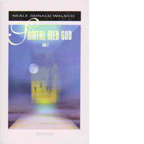 Samtal med Gud : en ovanlig dialog. Bok 2 - Walsch, Neale Donald