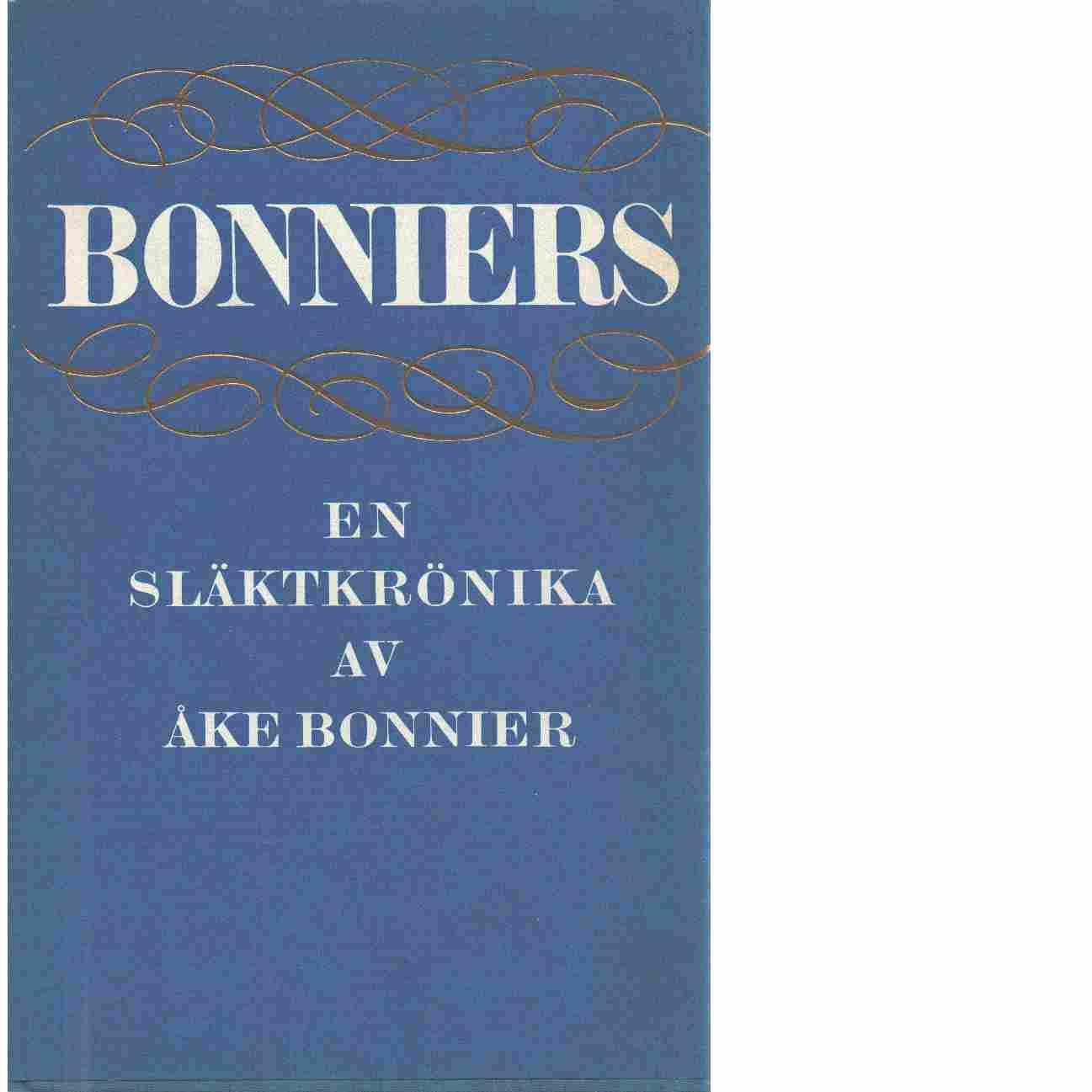 Bonniers : en släktkrönika 1778-1941 - Bonnier, Åke