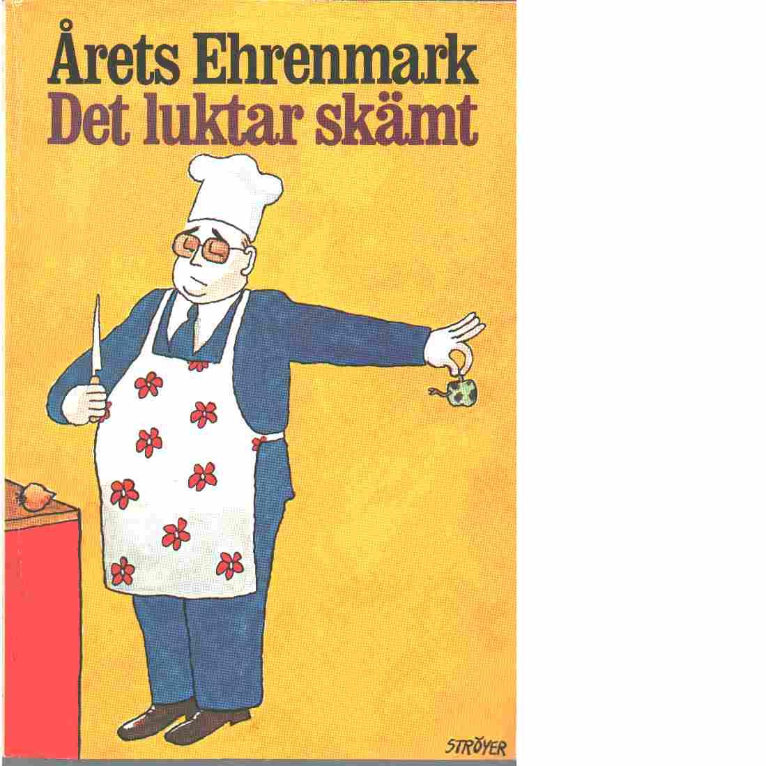 Det luktar skämt : [årets Ehrenmark] - Ehrenmark, Torsten