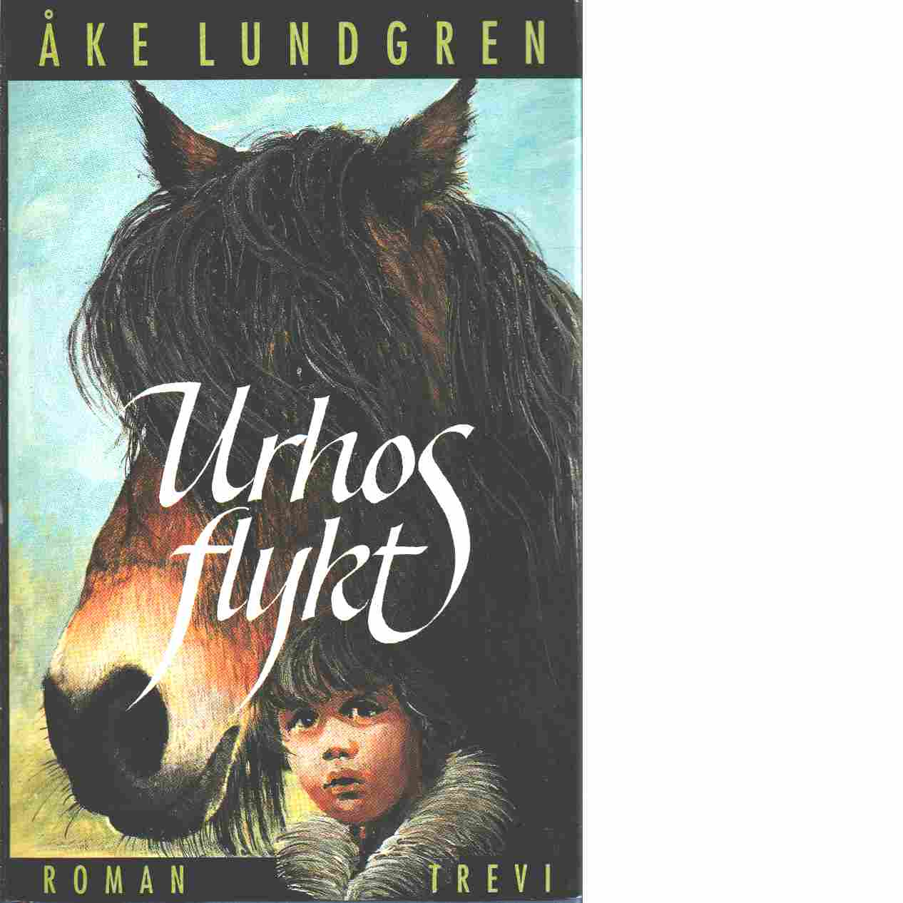 Urhos flykt : [roman] - Lundgren, Åke