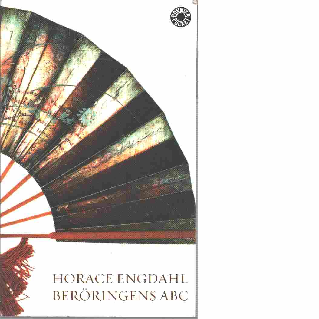 Beröringens ABC : en essä om rösten i litteraturen - Engdahl, Horace,