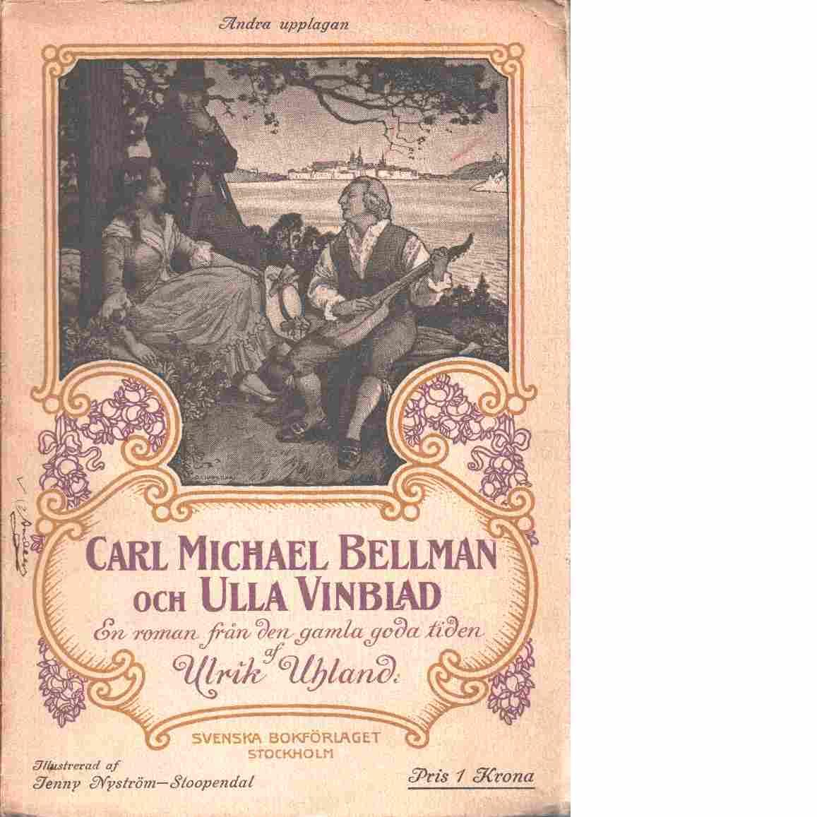 Carl Michael Bellman och Ulla Vinblad - Uhland Ulrik