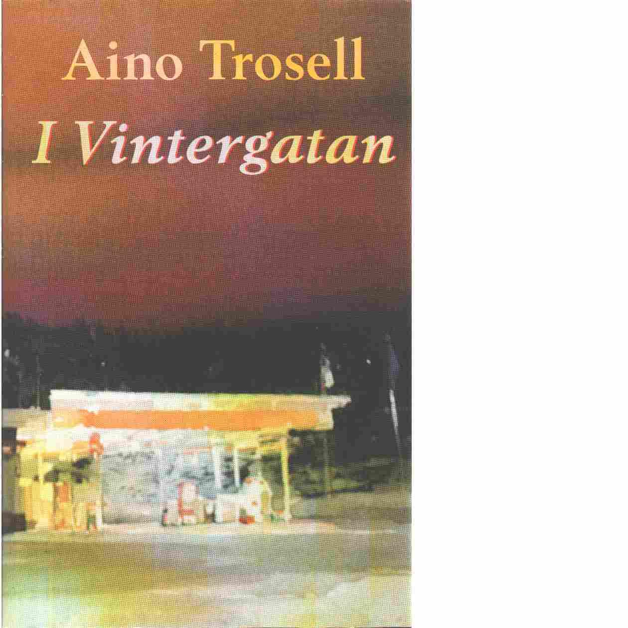 I Vintergatan - Trosell, Aino
