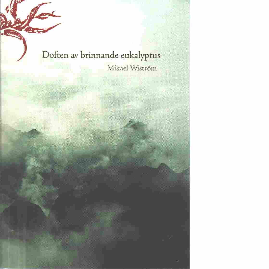Doften av brinnande eukalyptus - Wiström, Mikael