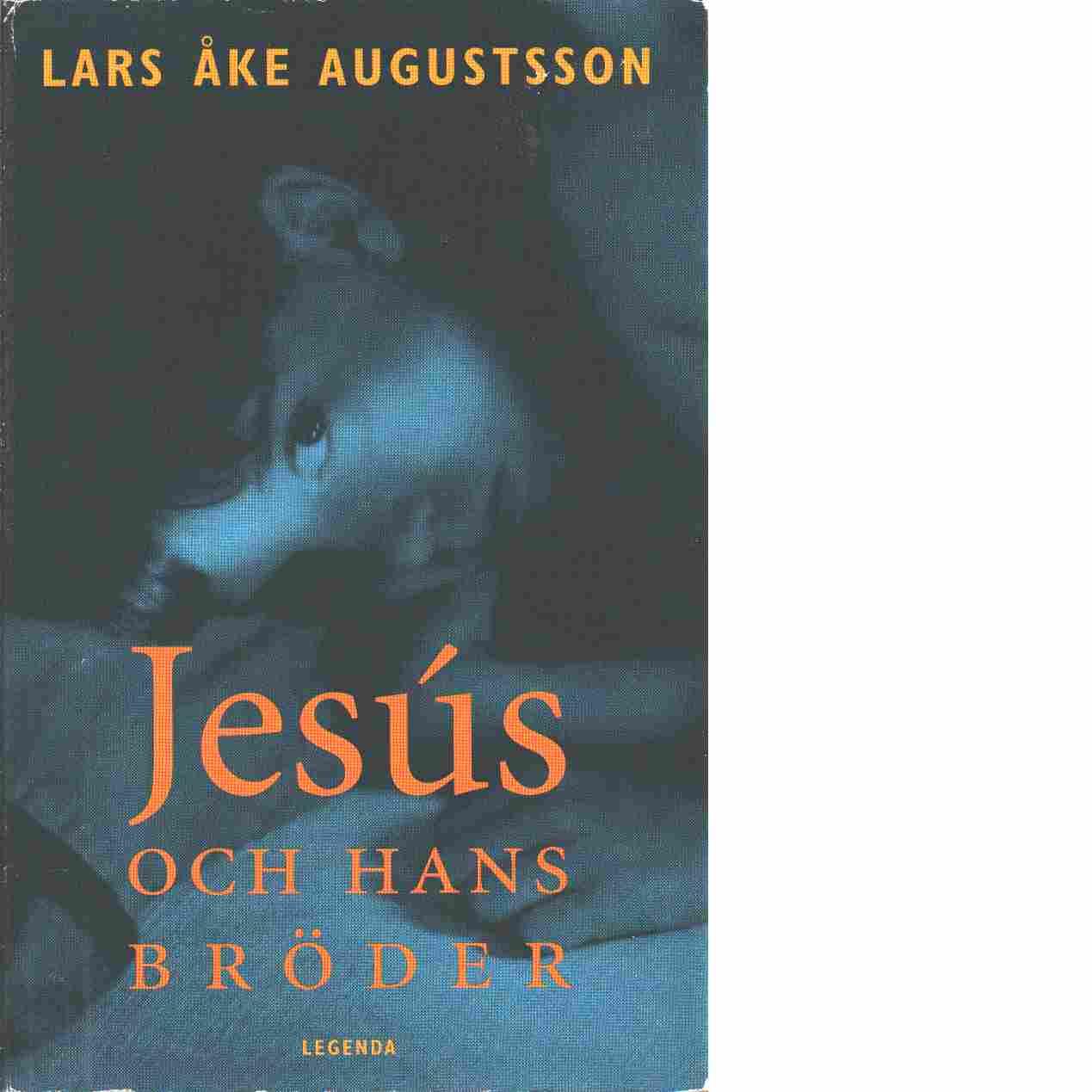 Jesús och hans bröder : kriminalroman - Augustsson, Lars Åke