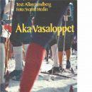 Åka Vasaloppet - Lundberg, Allan och Hedin, Svante
