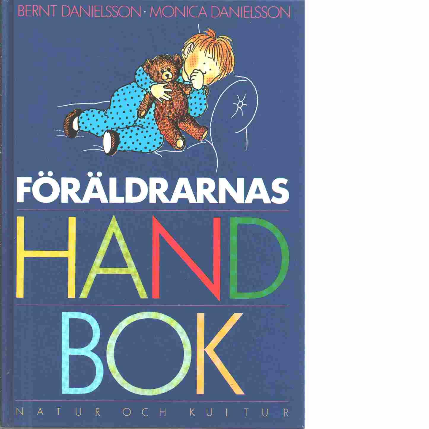 Föräldrarnas handbok : om barn 0-6 år - Danielsson, Bernt och Danielsson, Monica