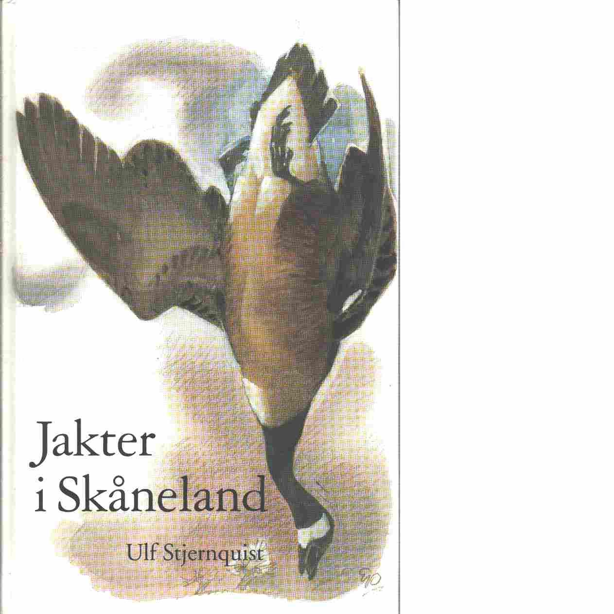 Jakter i Skåneland - Stjernquist, Ulf