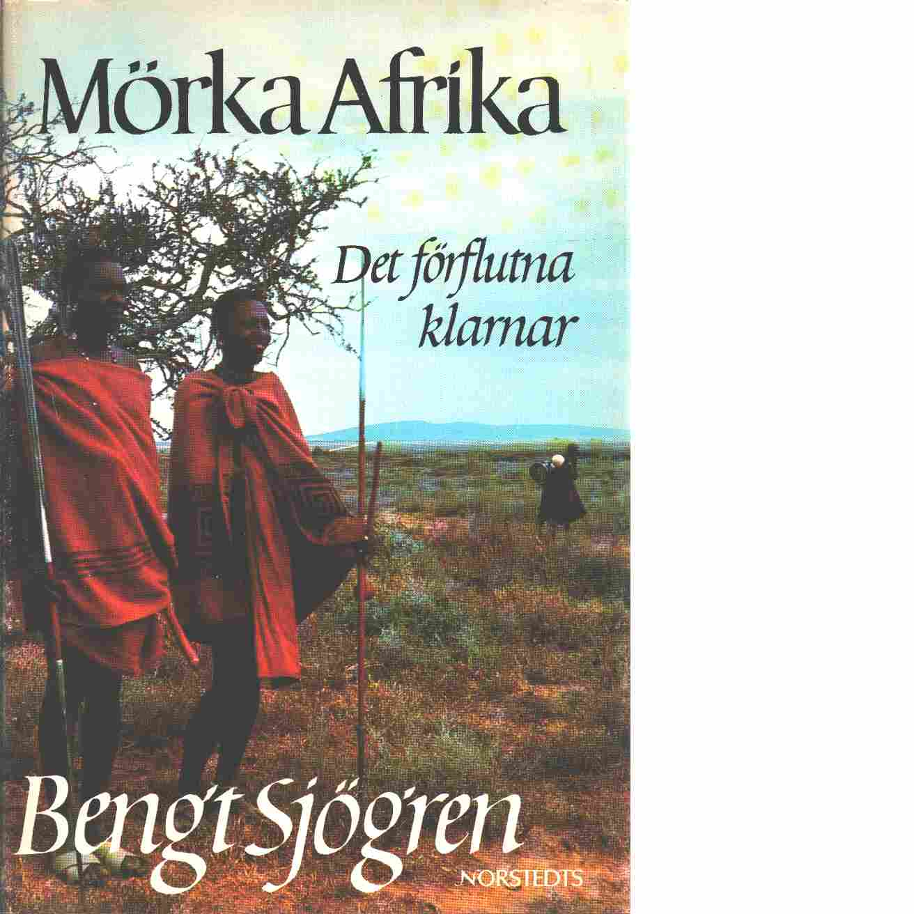 Mörka Afrika : det förflutna klarnar - Sjögren, Bengt