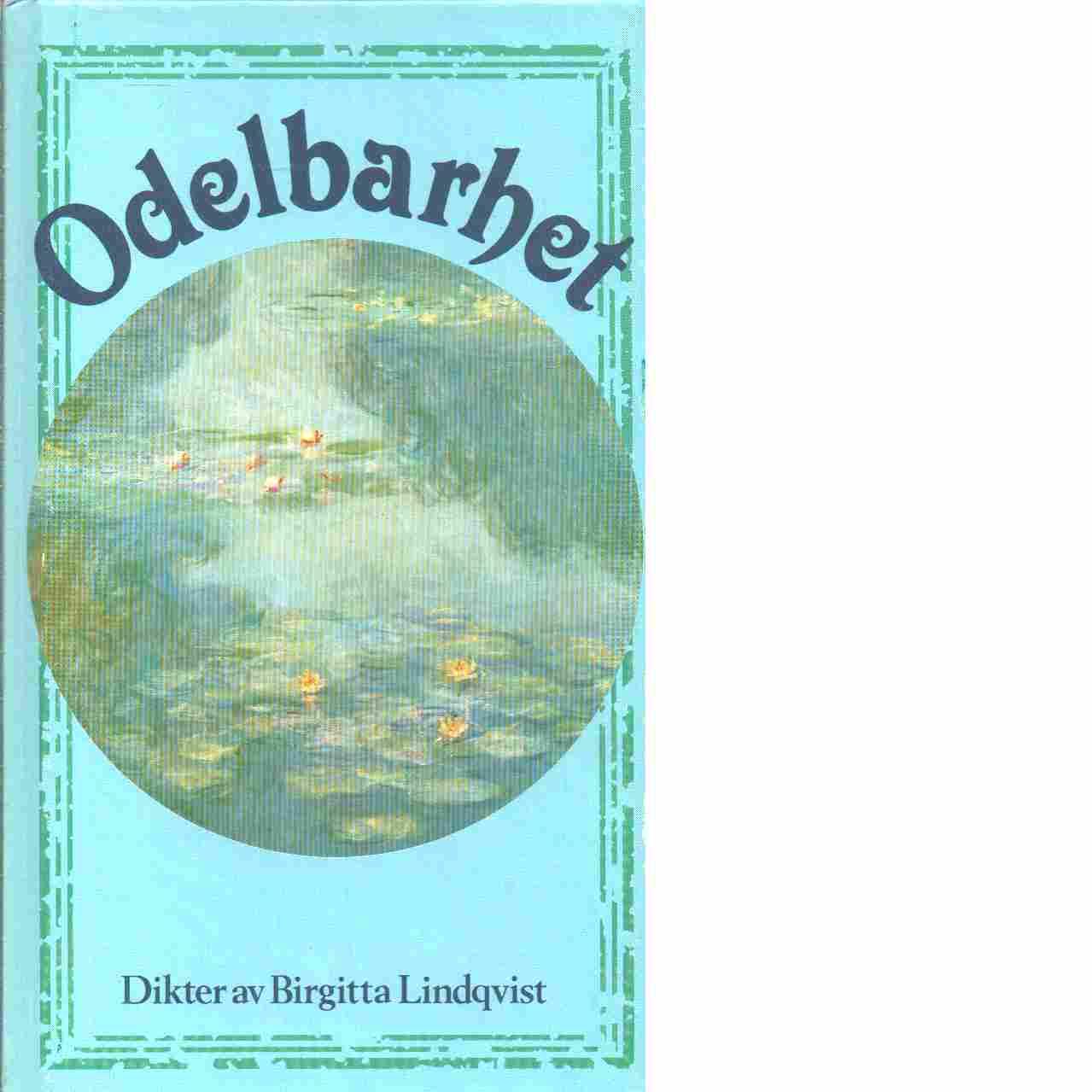 Odelbarhet : dikter - Lindqvist, Birgitta