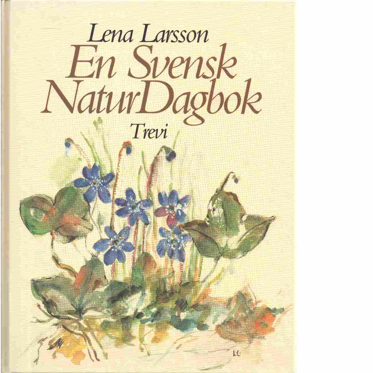 En svensk naturdagbok - Larsson, Lena