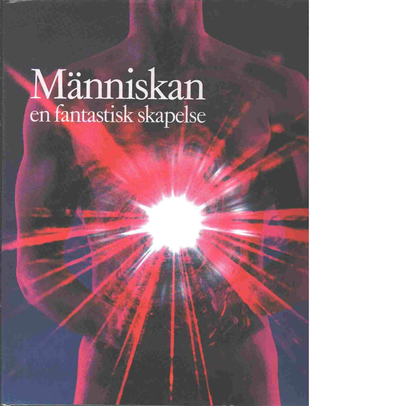 Människan : en fantastisk skapelse - Poole, Robert M.