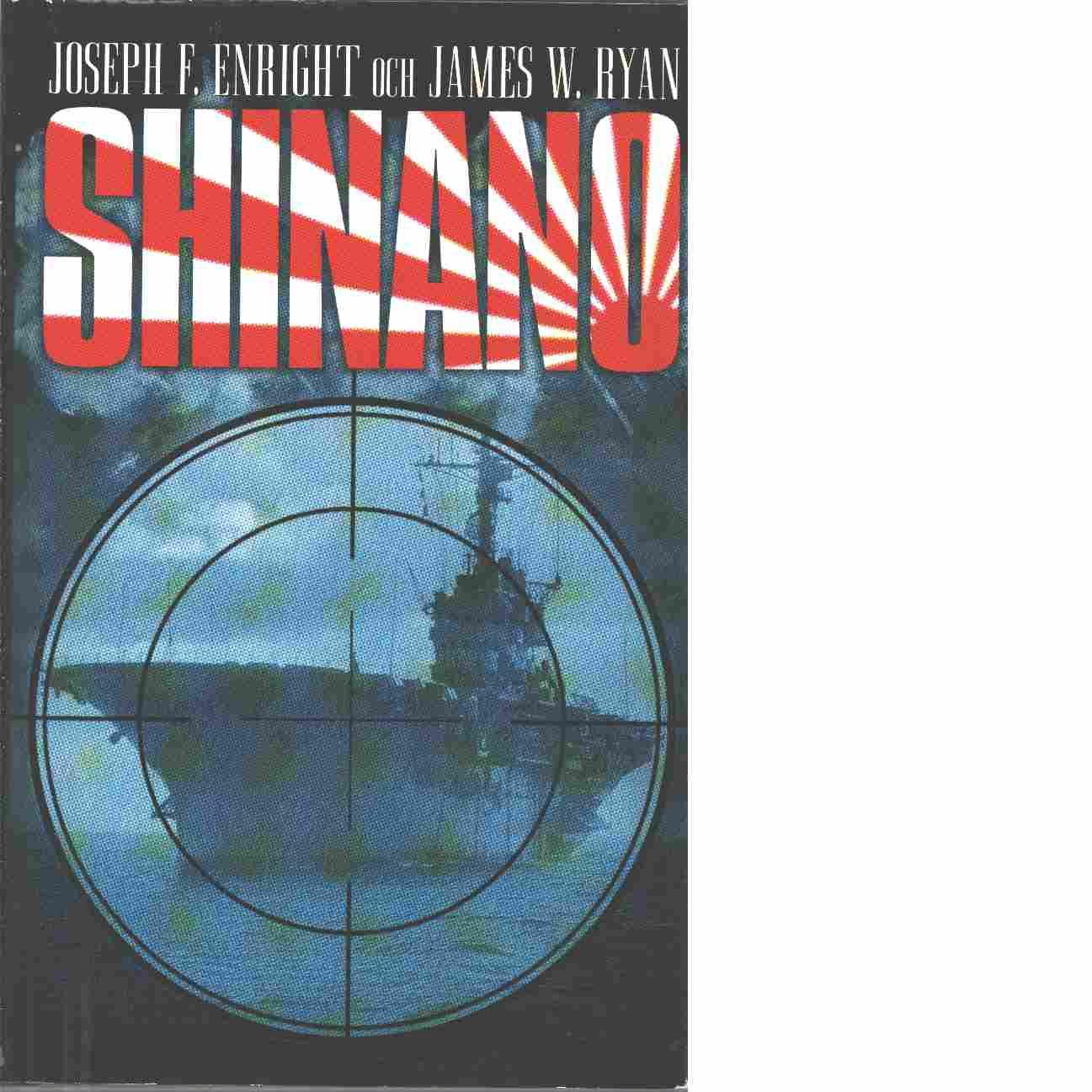 Shinano! - Enright, Joseph F. och Ryan, James W.