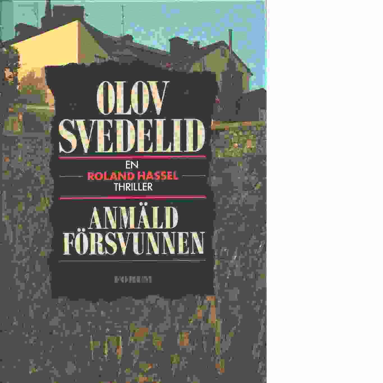 Anmäld försvunnen : en polisroman - Svedelid, Olov