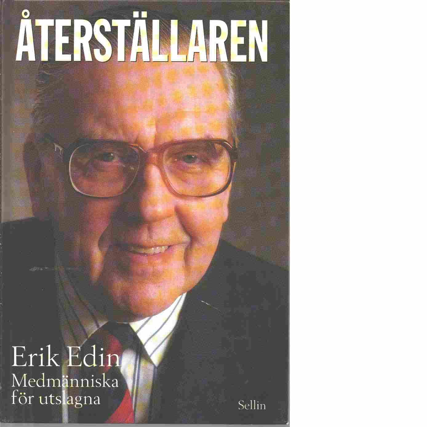 Återställaren : medmänniska för utslagna - Edin, Erik