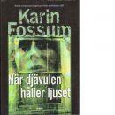 När djävulen håller ljuset - Fossum, Karin