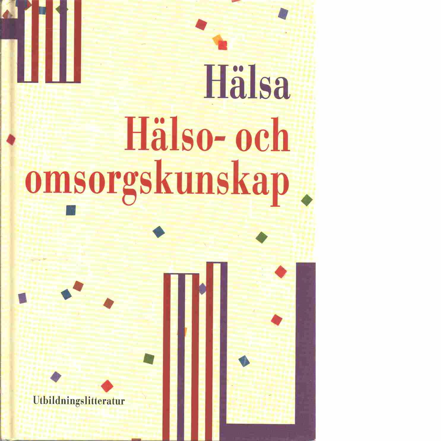 Hälsa : Hälsa- och omsorgskunskap - Sahlqvist, Lena