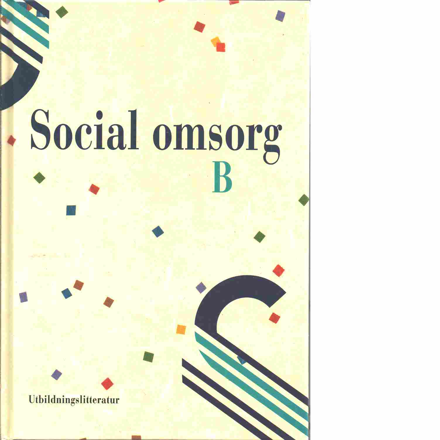 Social omsorg B - Wiberg, Erland och Arvidsson, Kenneth samt Olofsson, Margareta
