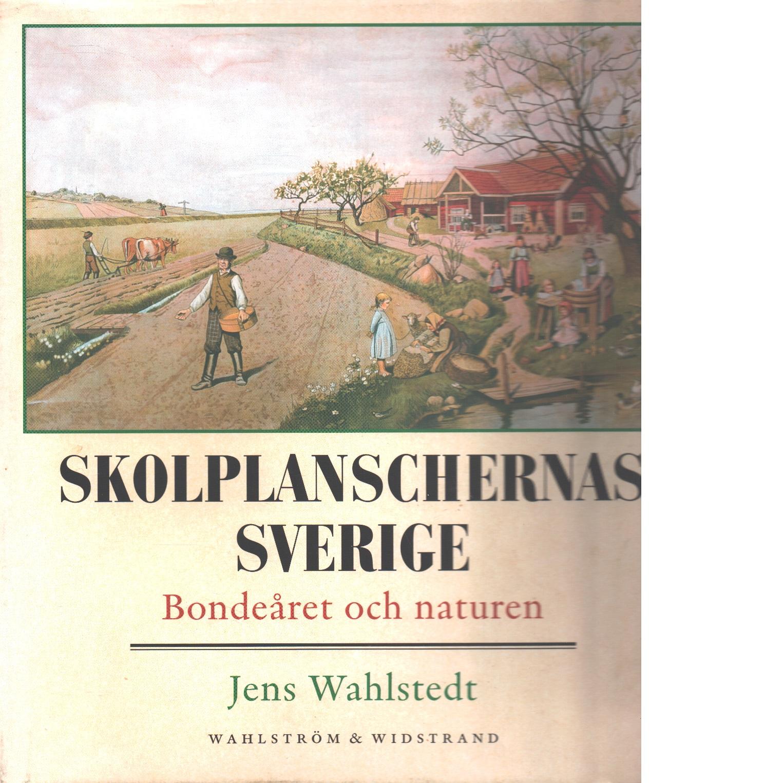 Skolplanschernas Sverige : bondeåret och naturen - Wahlstedt, Jens