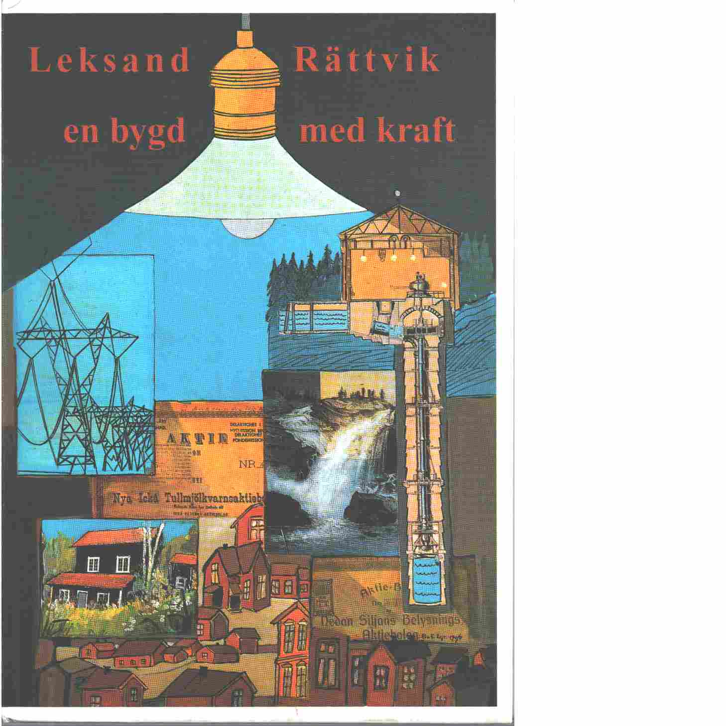 Leksand-Rättvik : en bygd med kraft : energiutveckling under 100 år - Rinaldo, Lars-Gustaf
