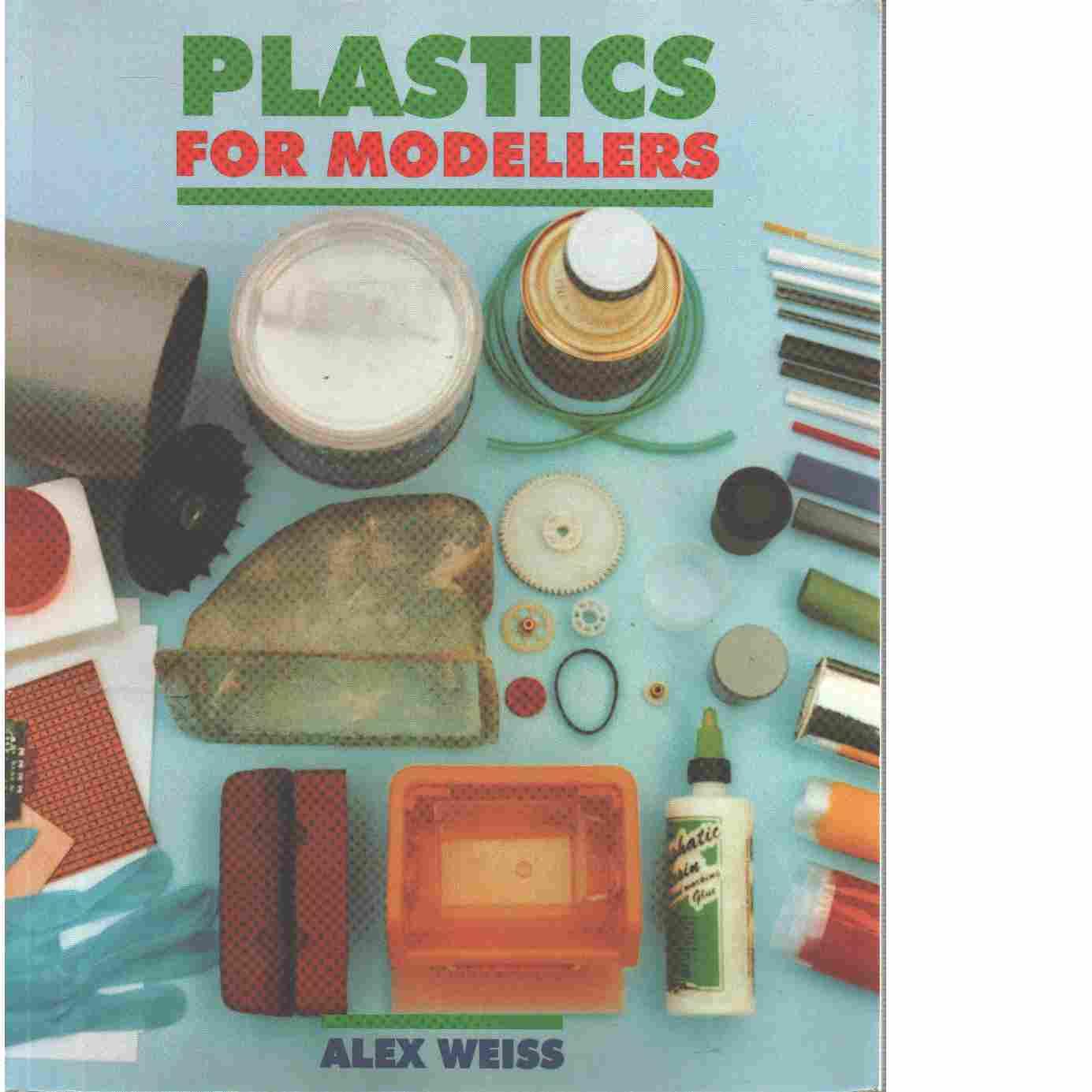 Plastics for Modellers - Weiss, Alex