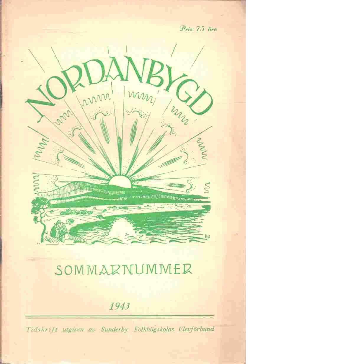 Nordanbygd : sommarnummer 1943  utgifven af Folkhögskolans i Boden elevförbund - Red.