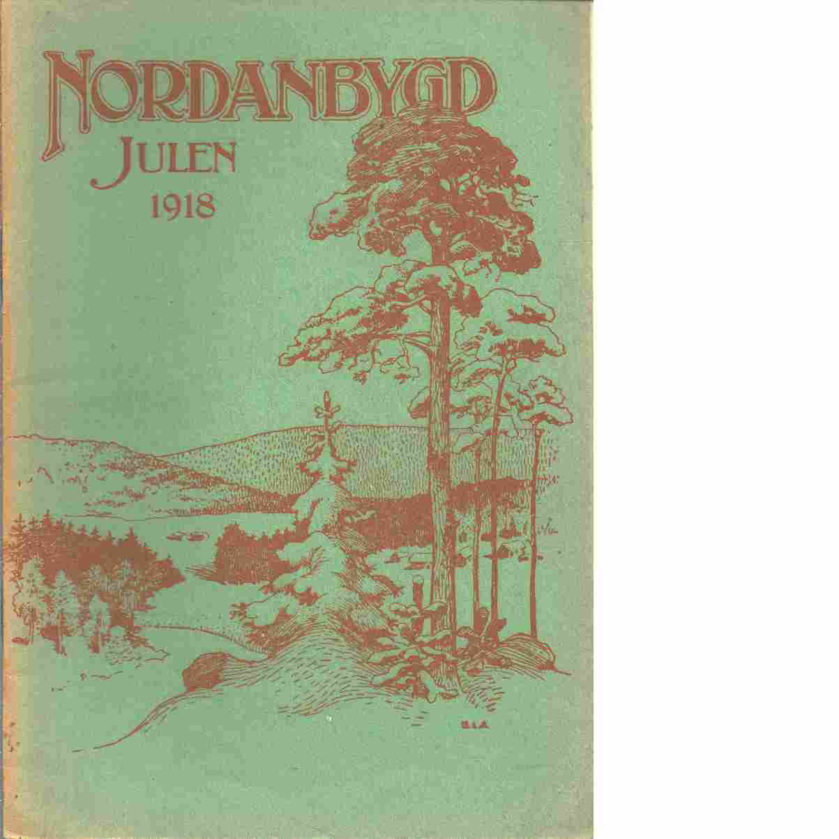 Nordanbygd : Julen 1918  utgifven af Folkhögskolans i Boden elevförbund - Red.