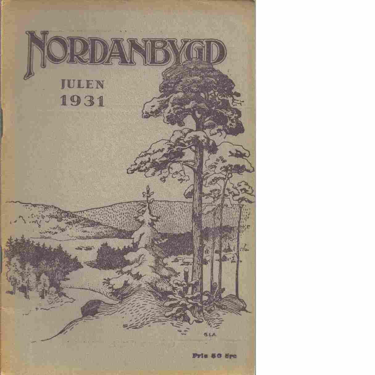 Nordanbygd : Julen 1931 Nr: 4  utgifven af Folkhögskolans i Boden elevförbund - Red.
