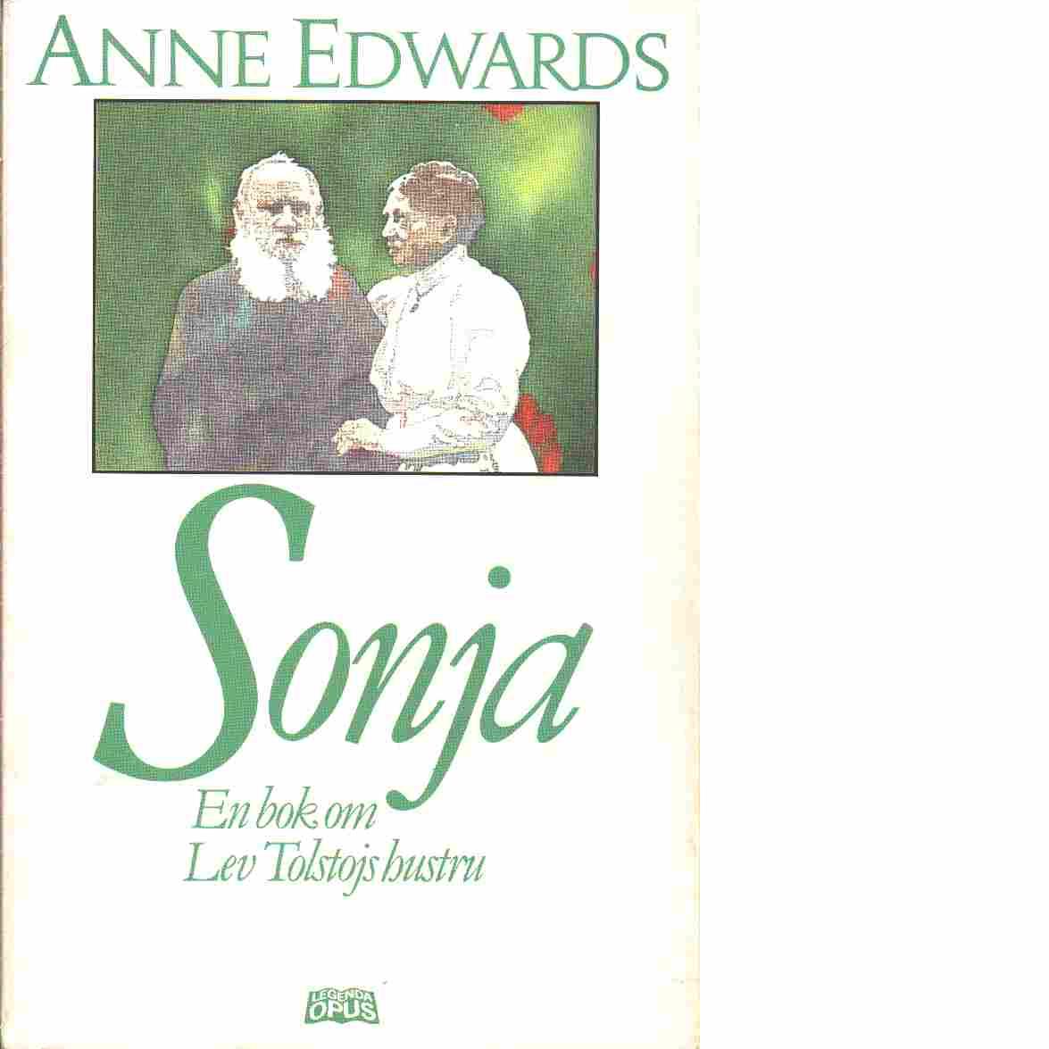 Sonja en bok om Lev Tolstojs hustru - Edwards Anne