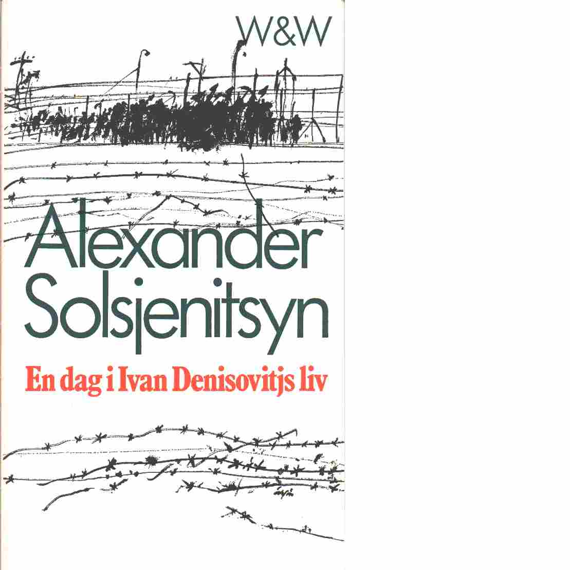 En dag i Ivan Denisovitjs liv - Solženicyn, Aleksandr Isaevič,