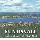 Sundsvall - stad i centrum. - Hanæus, Åke